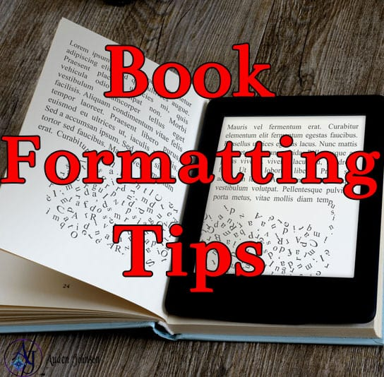 Book Formatting Tips for Indie Authors