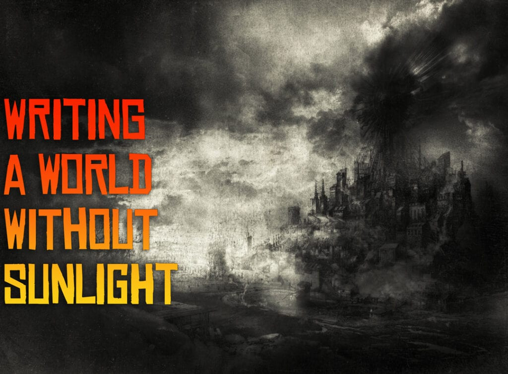 Fantasy writing life without sunlight