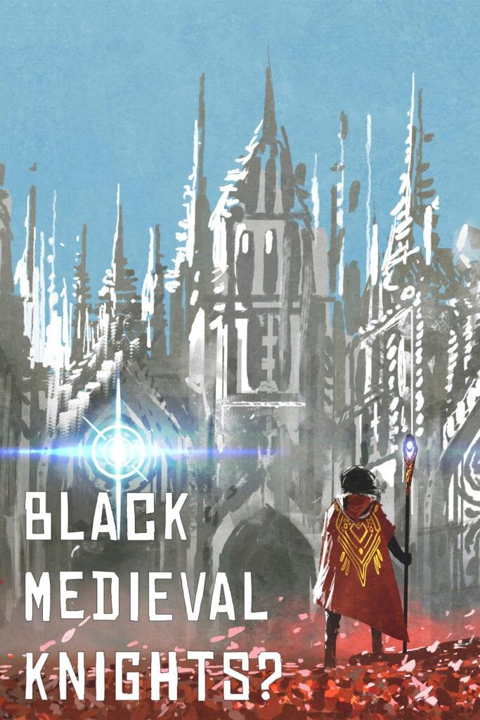 Black Medieval Knights
