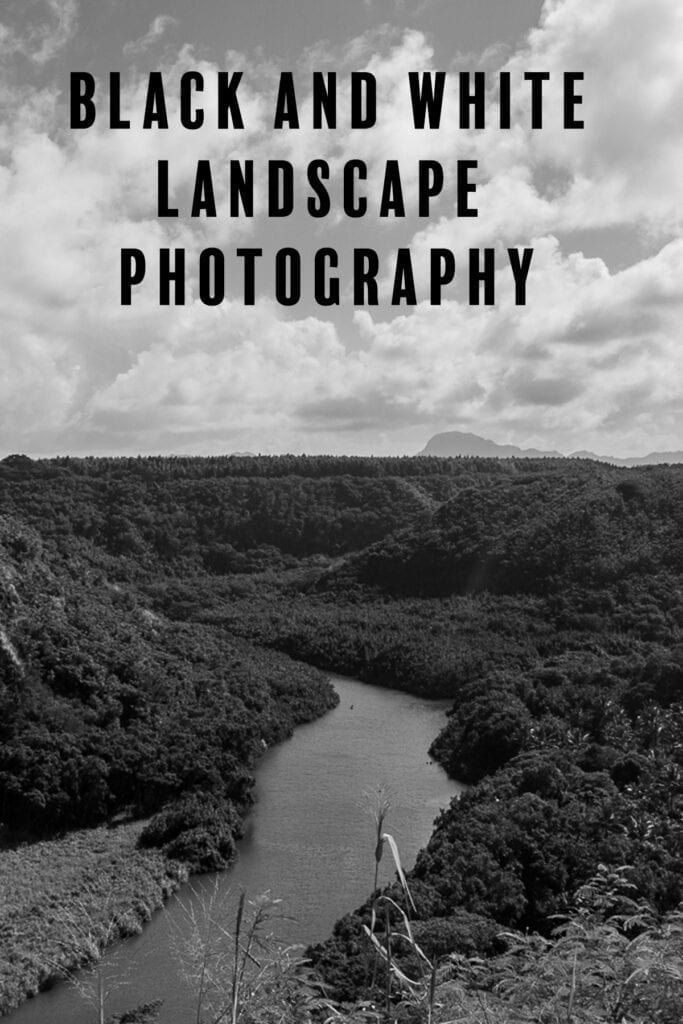 Black and white landscape photography tips