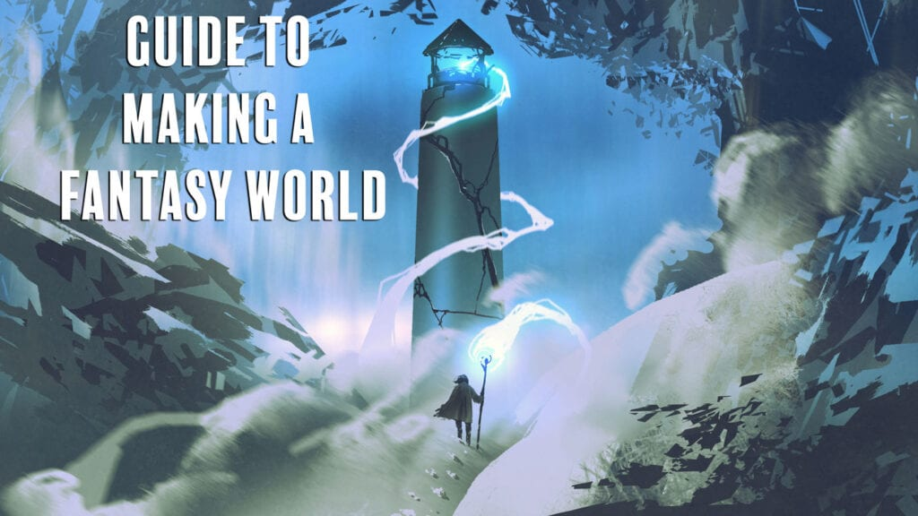 Your Guide to Making A Fantasy World